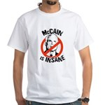 Anti-McCain: McCain is Insane White T-Shirt