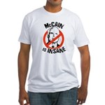 Anti-McCain: McCain is Insane Fitted T-Shirt