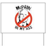McPain in my ass Yard Sign