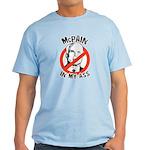 McPain in my ass Light T-Shirt