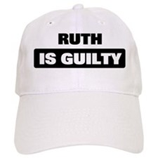 RUTH is guilty Cap