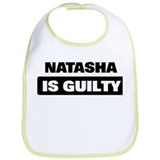 NATASHA is guilty Bib