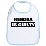 KENDRA is guilty Bib