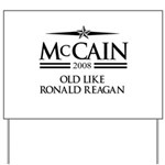 McCain 2008: Old like Ronald Reagan Yard Sign