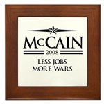 McCain 2008: Less jobs, more wars Framed Tile