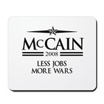 McCain 2008: Less jobs, more wars Mousepad