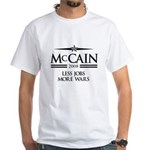 McCain 2008: Less jobs, more wars White T-Shirt