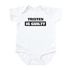 TRISTEN is guilty Infant Bodysuit
