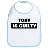 TOBY is guilty Bib