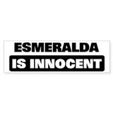 ESMERALDA is innocent Bumper Car Sticker