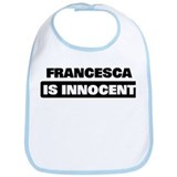 FRANCESCA is innocent Bib
