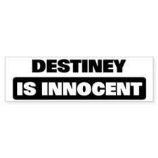 DESTINEY is innocent Bumper Bumper Sticker
