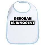 DEBORAH is innocent Bib