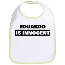 EDUARDO is innocent Bib