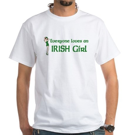 Everyone loves an Irish Girl White T-Shirt