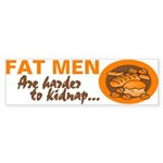 Fat Men Bumper Sticker
