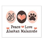 Peace Love Alaskan Malamute Small Poster
