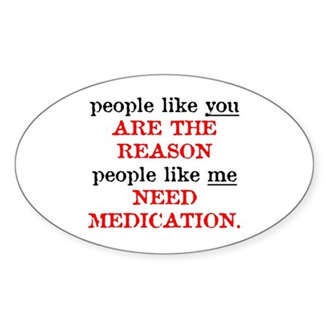 People Like You.. Medication Oval Sticker