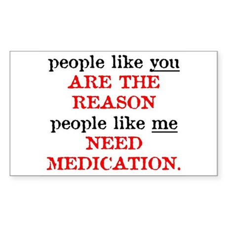 People Like You.. Medication Rectangle Sticker
