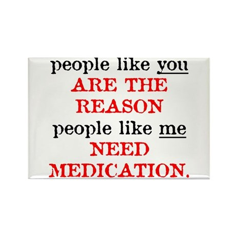 People Like You.. Medication Rectangle Magnet