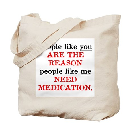 People Like You.. Medication Tote Bag