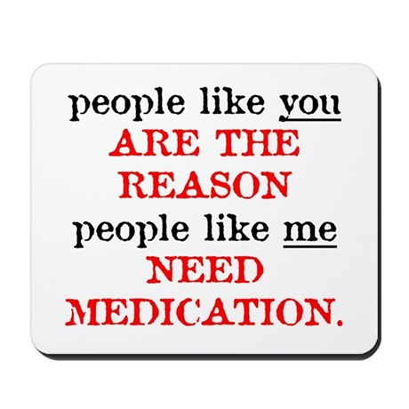 People Like You.. Medication Mousepad