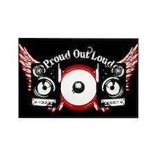 Proud Out Loud Rectangle Magnet