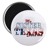 "My Sister in TX 2.25"" Magnet (10 pack)"