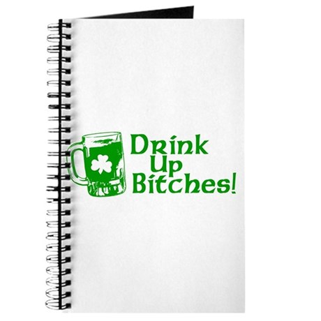 Drink Up Bitches! Journal