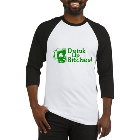 Drink Up Bitches! Baseball Jersey