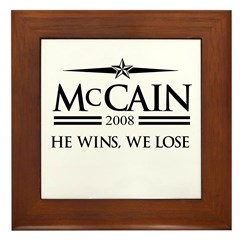 McCain 2008: He wins, we lose Framed Tile