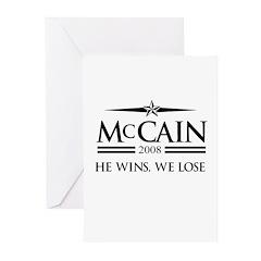 McCain 2008: He wins, we lose Greeting Cards (Pk o