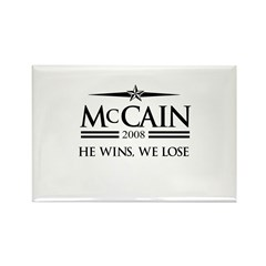 McCain 2008: He wins, we lose Rectangle Magnet (10
