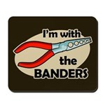 I'm with the Banders Mousepad