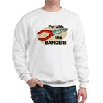 I'm with the Banders Sweatshirt