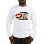 I'm with the Banders Long Sleeve T-Shirt