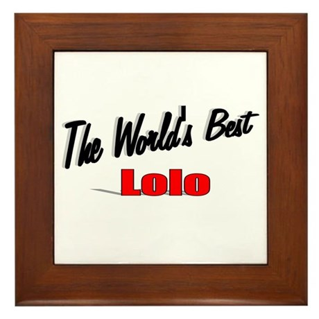 """The World's Best Lolo"" Framed Tile"
