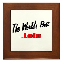 &quot;The World's Best Lolo&quot; Framed Tile
