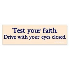 Test Your Faith Bumper Bumper Sticker