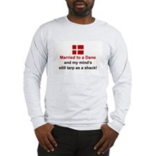 Married To A Dane Long Sleeve T-Shirt