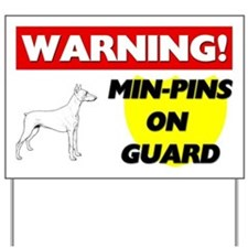 Min-Pins On Guard Yard Sign
