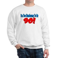 Unique Birthday humor Sweatshirt