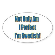 Not Only Am I Perfect Oval Stickers
