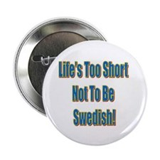 Life's Too Short Button