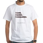 """I Came, I Gamed..."" White T-Shirt"