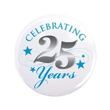 "Celebrating 25 years 3.5"" Button (100 pack)"