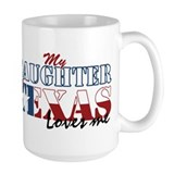 My Daughter in TX Ceramic Mugs