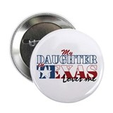 "My Daughter in TX 2.25"" Button (100 pack)"