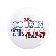 "My Cousin in TX 3.5"" Button (100 pack)"
