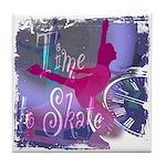 Time To Skate Tile Coaster